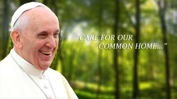 Pope and Care for Our Common Home